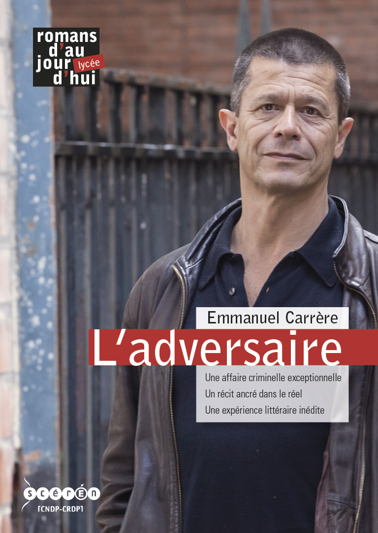 L'adversaire, Emmanuel Carrère - Réseau Canopé